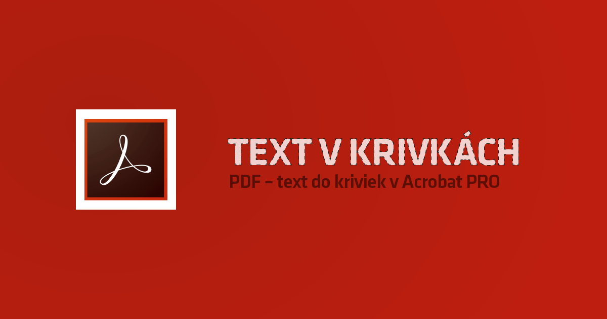 blog_tutorial-text_do_kriviek_acrobat_pro