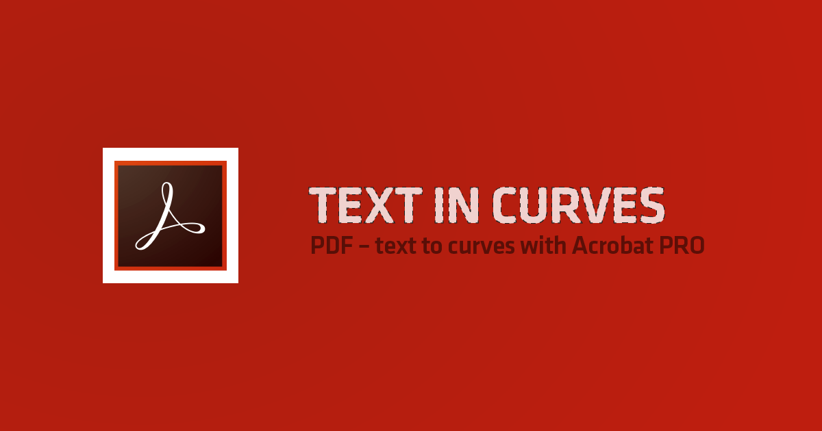 blog_tutorial-text_to_curves_with_acrobat_pro